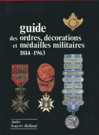 phalerisme-guide-ordres-decorations-medailles-militaires-1814-1963-souyris-rolland-2